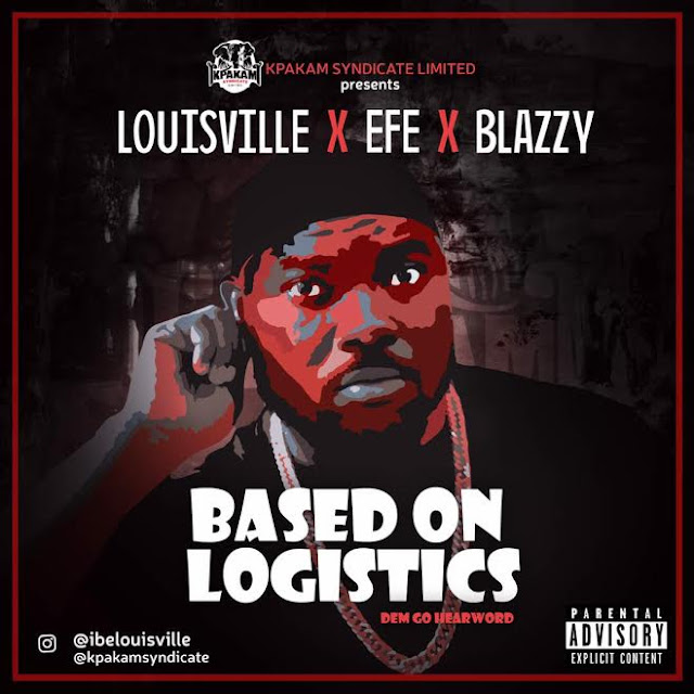 Louisville x Efe x Blazzy - Base On Logistics