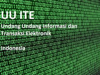 UU ITE Undang Undang Informasi dan Transaksi Elektronik Indonesia