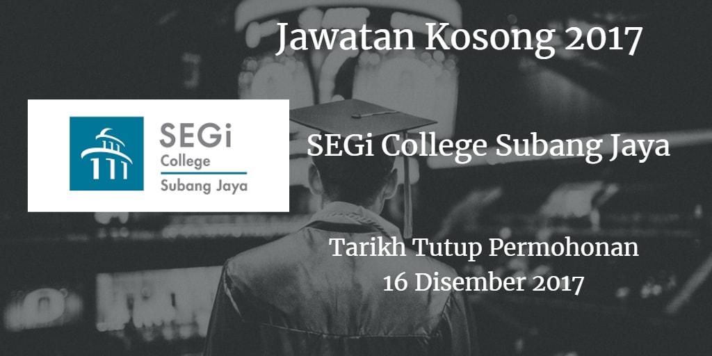Jawatan Kosong SEGi College Subang Jaya 16 Disember 2017