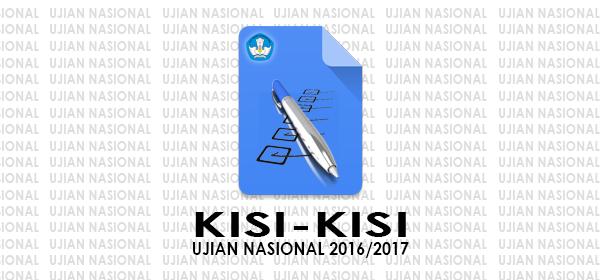 Download Kisi-Kisi Ujian Nasional Tahun Pelajaran 2016/2017