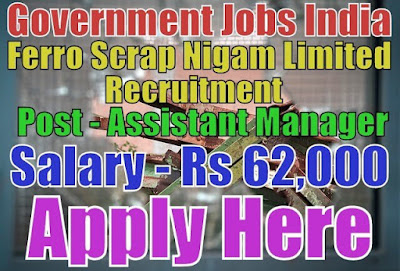 Ferro Scrap Nigam Limited FSNL Recruitment 2017