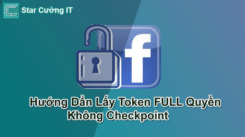 Hướng Dẩn Get Token FULL Quyền không bị checkpoint