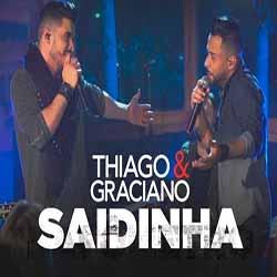Baixar Saidinha - Thiago e Graciano Mp3
