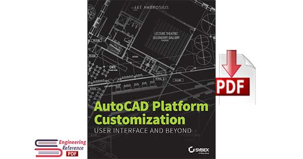 AutoCAD Platform Customization User Interface and Beyond by Lee Ambrosius