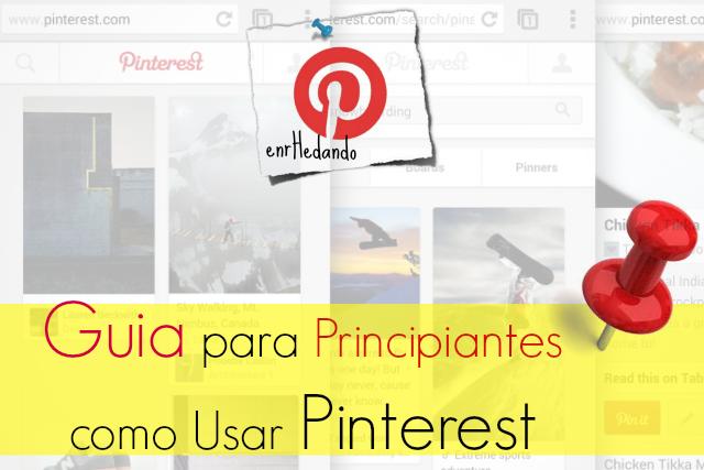 Guia para Principiantes como Usar Pinterest ¡¡Unete!!
