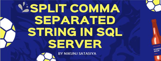 Split Comma Separated String in SQL Server - Codingvila