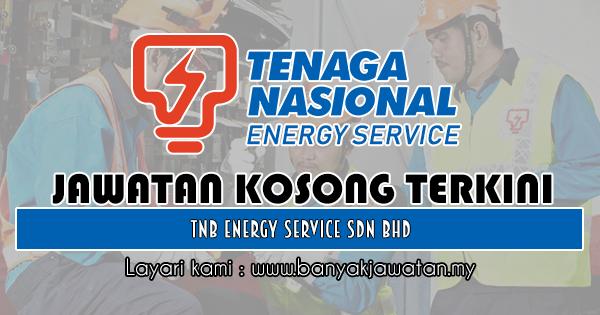 Jawatan Kosong 2018 di TNB Energy Service Sdn Bhd
