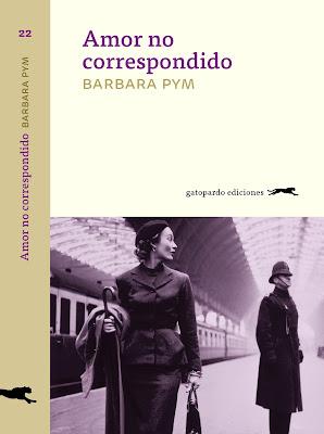 Reseña: Amor no correspondido de Barbara Pym (Gatopardo Ediciones, 2017)