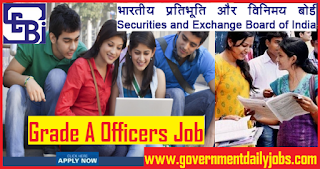 SEBI Recruitment 2018, 120 Officer Grade A Posts, Apply Online