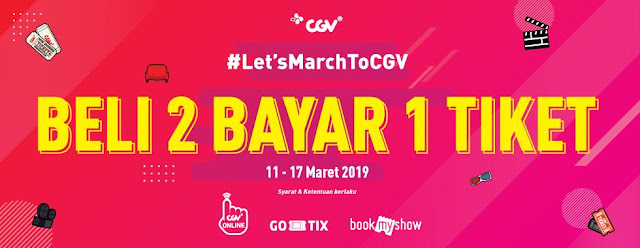 #CGV - #Promo Let's March To CGV Beli 2 Bayar 1 Tiket (s.d 17 Maret 2019)
