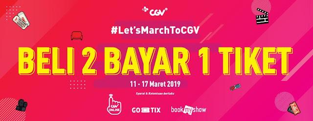 #CGV - #Promo Let's March To CGV Beli 2 Bayar 1 Tiket (s.d 17 Maret 2019)