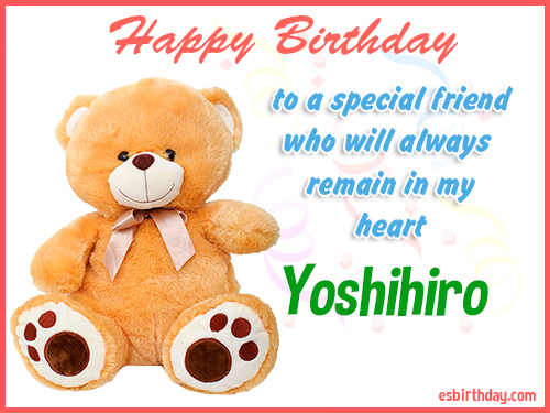Yoshihiro Happy birthday friend