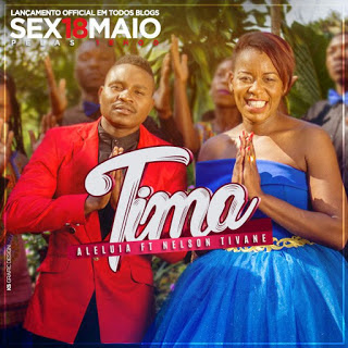 Tima feat. Nelson Tivane - Alelua (2018)