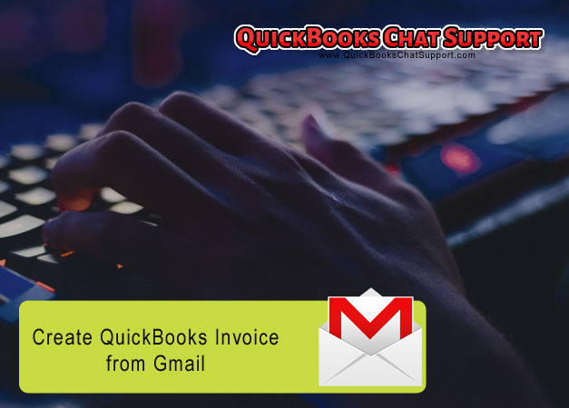 Create QuickBooks Invoice from Gmail         800  515 3107 Method 1   First Step