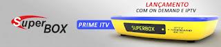 SUPERBOX PRIME ITV PRIMEIRA ATUALIZAÇÃO - 13/09/2016
