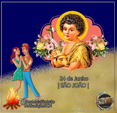 BCN JUNINO: O homenageado da grande festa, São João o primo de Jesus Cristo.