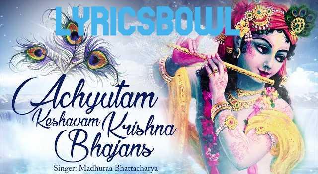 Achyutam Keshavam Krishna Damodaram Lyrics | LyricsBowl