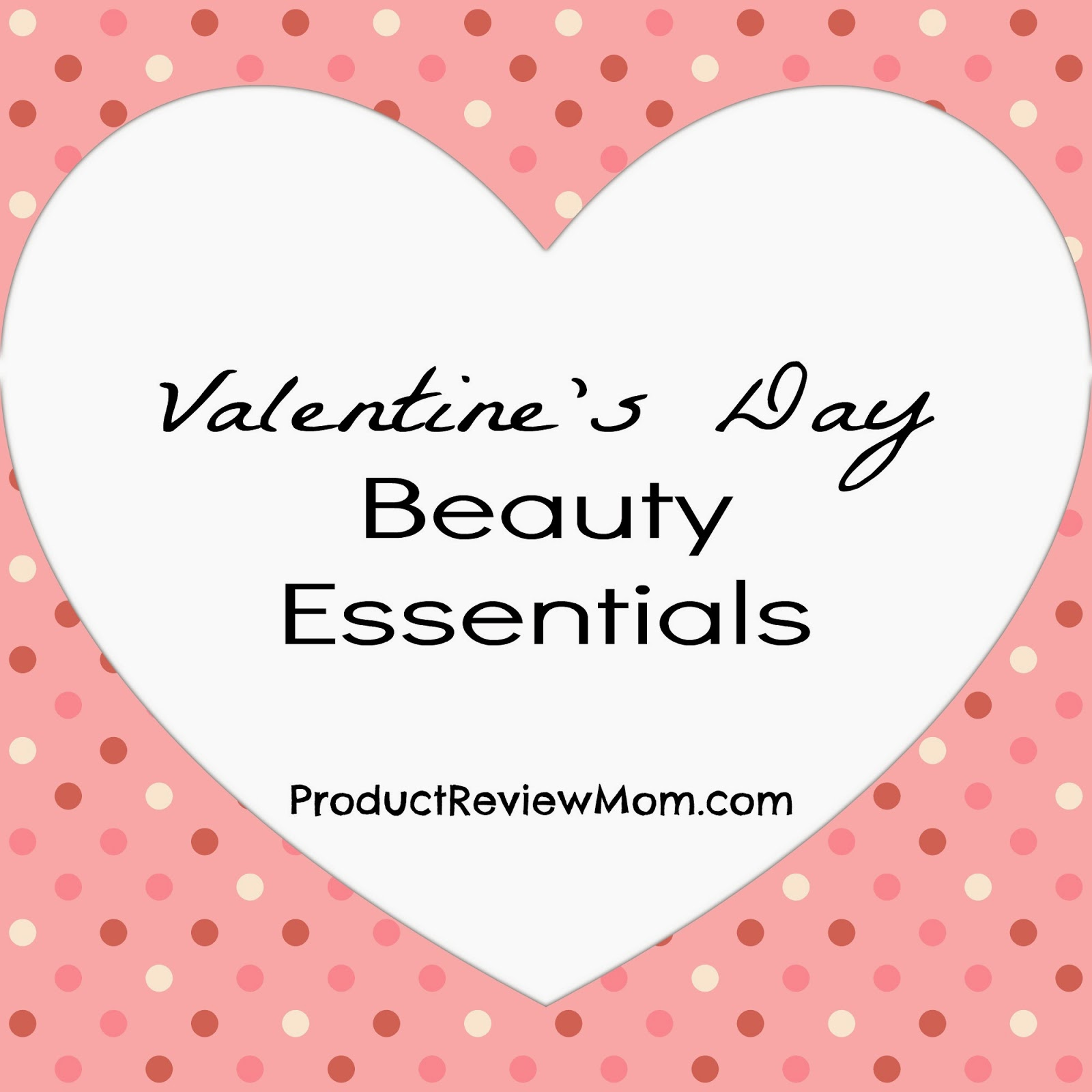 Valentine's Day Beauty Essentials via www.productreviewmom.com
