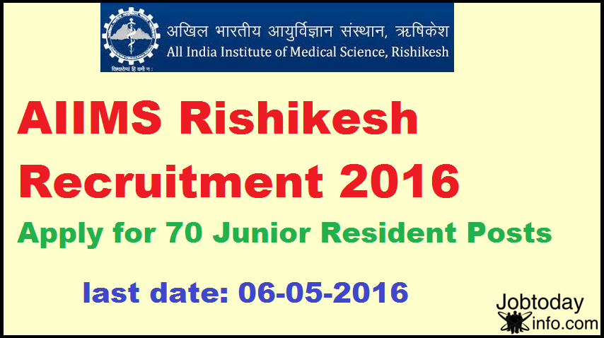 AIIMS Rishikesh Recruitment 2016 Apply for 70 Junior Resident Posts