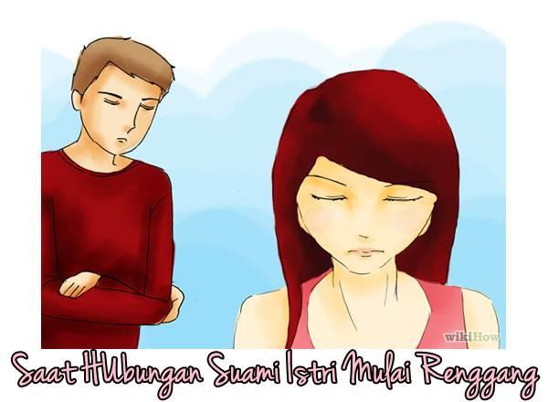 Saat Hubungan Suami Istri Mulai Renggang