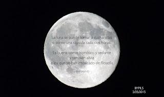 """""""La luna se puede tomar a cucharadas o como una cápsula cada dos horas. Es buena como hipnótico y sedante y también alivia a los que se han intoxicado de filosofía."""" Jaime Sabines - La luna"""