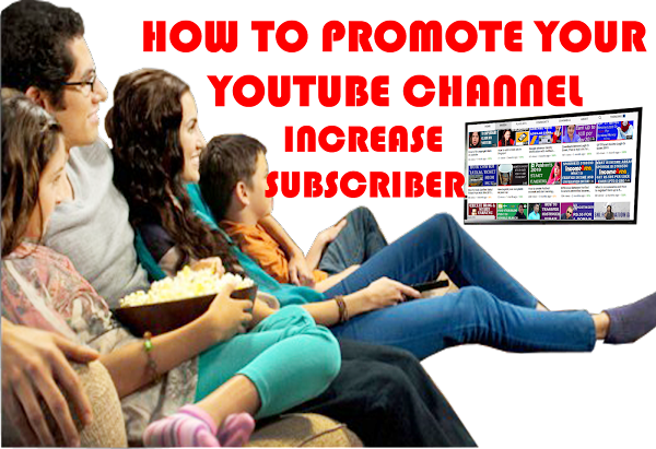 How to promote YouTube channel Full Guide