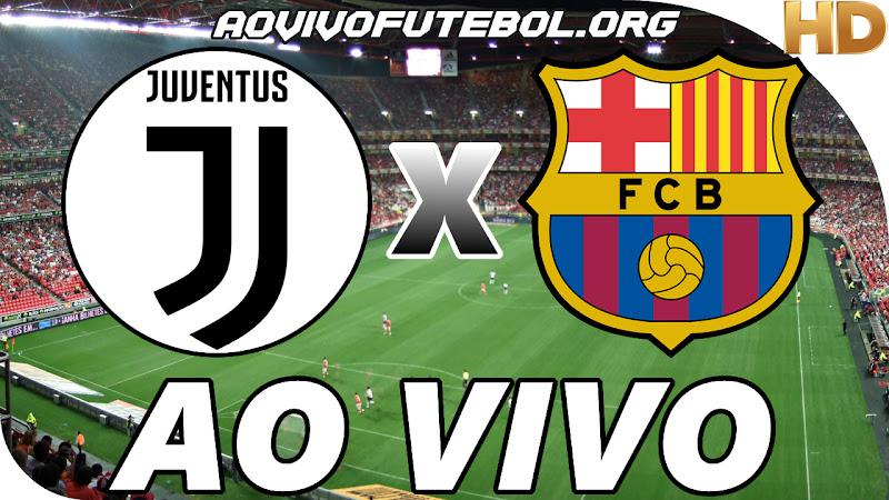 Assistir Juventus x Barcelona Ao Vivo