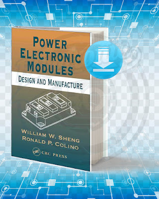 Free Book Power Electronic Modules Design and Manufacture pdf.