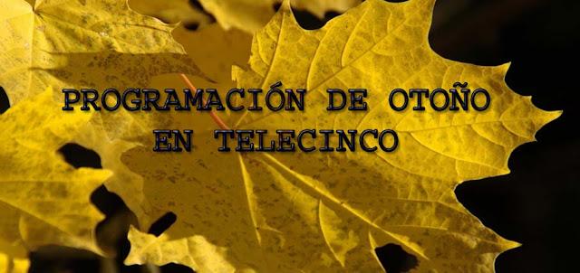 estrenos de la temporada de otono en Telecinco