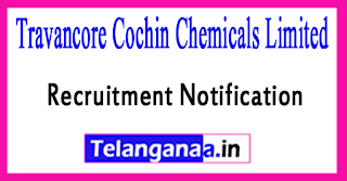 TCC Travancore Cochin Chemicals Recruitment Notification 2017 Last Date 17-07-2017