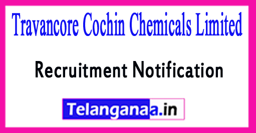 TCC Travancore Cochin Chemicals Recruitment Notification