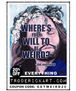 coupon code GETWEIRD20 troderickart.com