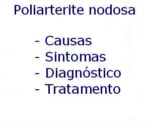 Poliarterite nodosa causas sintomas diagnóstico tratamento prevenção riscos complicações