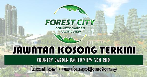 Jawatan Kosong 2018 di Country Garden Pacificview Sdn Bhd