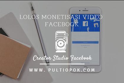 Cara Lolos Monetisasi Video Facebook Terbaru