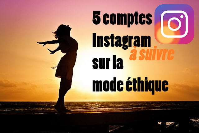 La mode éthique sur Instagram : 5 comptes à suivre!