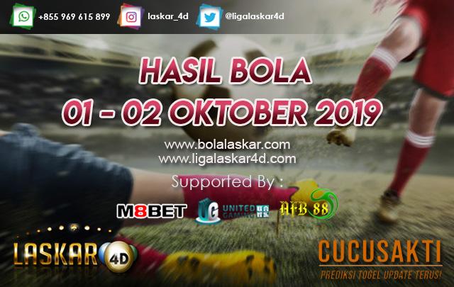 HASIL BOLA TANGGAL  01 – 02 Oktober 2019