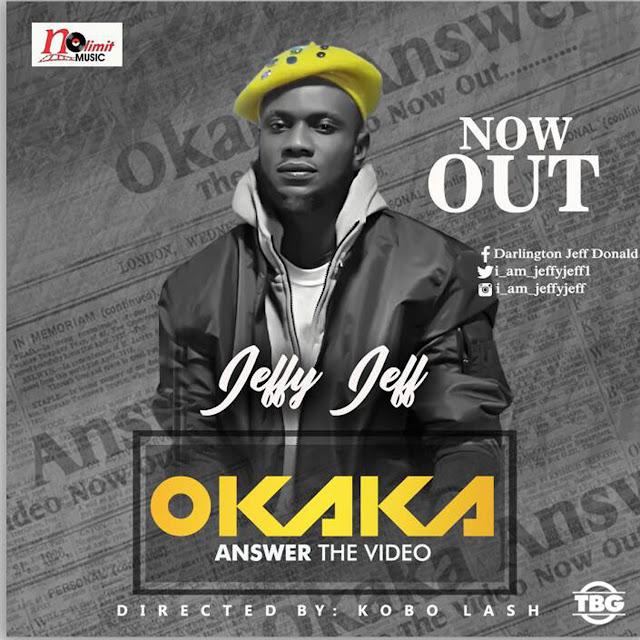 [Official Video] Okaka Answer by Jeffy Jeff