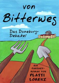 von Bitterweg. Das DuneburgDebakel (Band 1) von Platti Lorenz - Phantastik