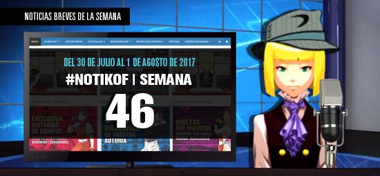 http://kofuniverse.blogspot.mx/2017/08/noticias-breves-de-la-semana-46.html