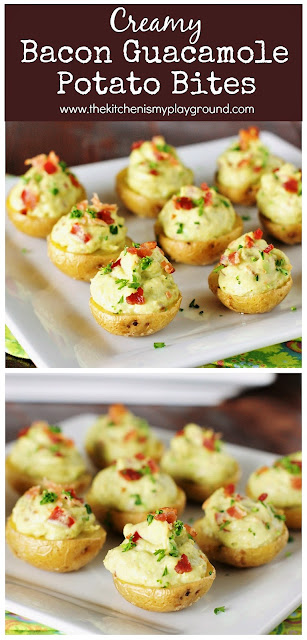 Creamy Bacon Guacamole Potato Bites ~ Tender roasted baby potatoes with bacon-laced creamy guacamole.  Perfect for Cinco de Mayo, game day, or party time fun! #guacamole #potatoskins #gameday   www.thekitchenismyplayground.com