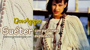Patrones de Suéter Dos Agujas para Mujer 🌹