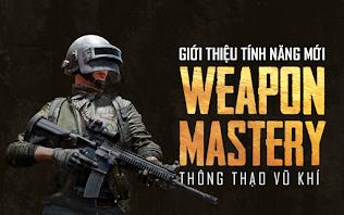 [PUBG] Ra mắt tính năng mới: Thông Thạo Vũ Khí (Weapon Mastery)