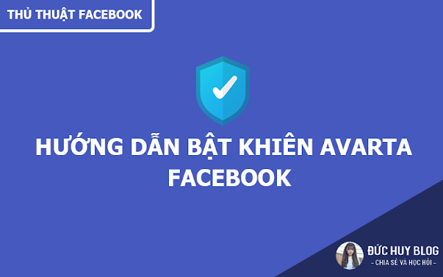 Hướng Dẫn Bật Khiên Avarta Cho Facebook