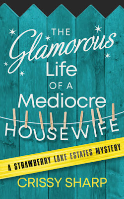 The Glamorous Life of a Mediocre Housewife by Crissy Sharp- NWoBS Blog