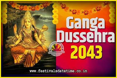 2043 Ganga Dussehra Pooja Date and Time, 2043 Ganga Dussehra Calendar