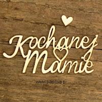 http://www.papelia.pl/tekturka-napis-kochanej-mamie-2-szt-p-106.html