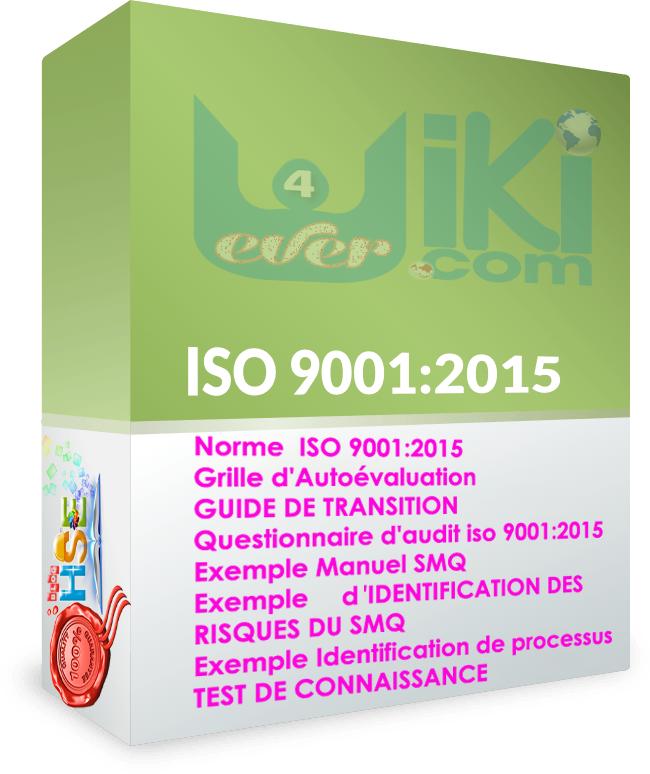 ISO 9001 v 2015:Grille d'autoévaluation,Questionnaire d'audit,QMS Identification des risques,Manuel du système de gestion,TEST DE CONNAISSANCE