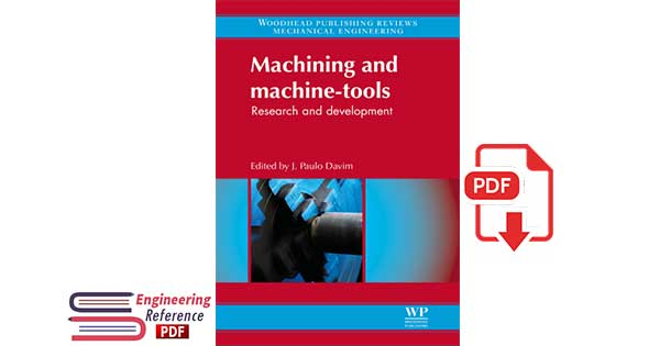 Machining and machine-tools Research and development 1st Edition by J Paulo Davim