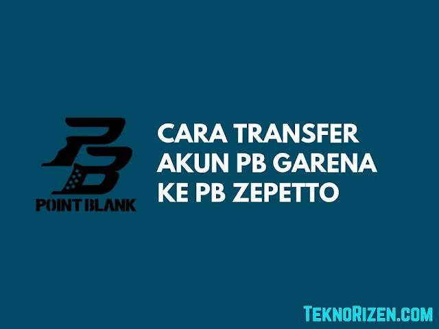 Cara Transfer Akun Point Blank Garena ke PB Zepetto